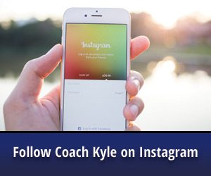 Follow Coach Kyle on Instagram